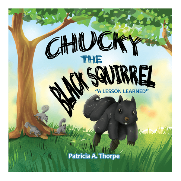 """Chucky the Black Squirrel: """"A Lesson Learned"""""""