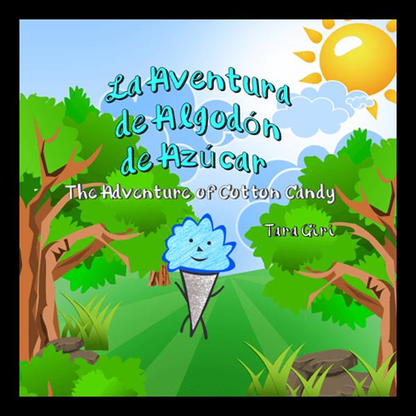 La Aventura de Algodón Azucarado: The Adventure of Cotton Candy