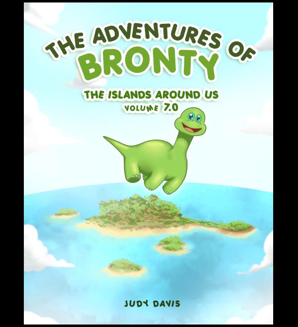 The Adventures of Bronty: The Island Around Us Vol. 7