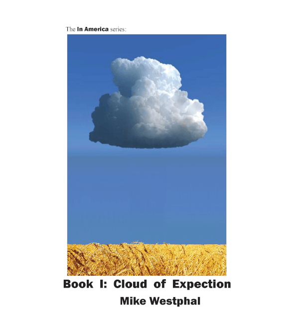 Cloud of Expectation (Book One): The In America Series
