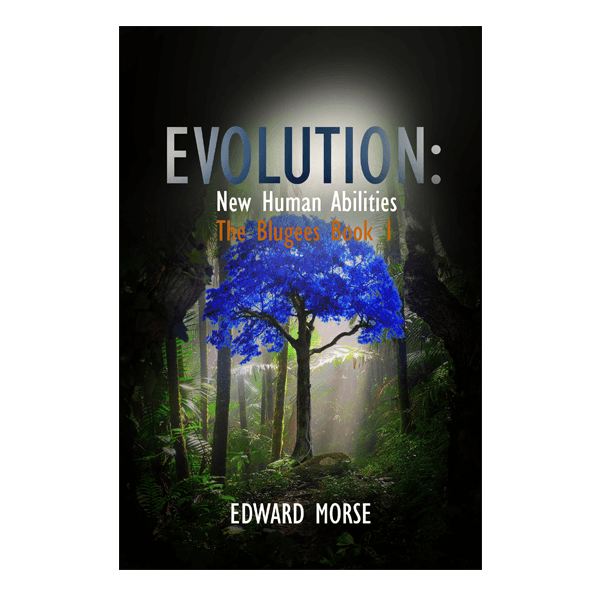 Evolution: New Human Abilities: Blugee, Book 1 of 4