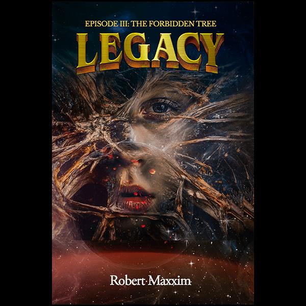 Legacy: EPISODE III: THE FORBIDDEN TREE